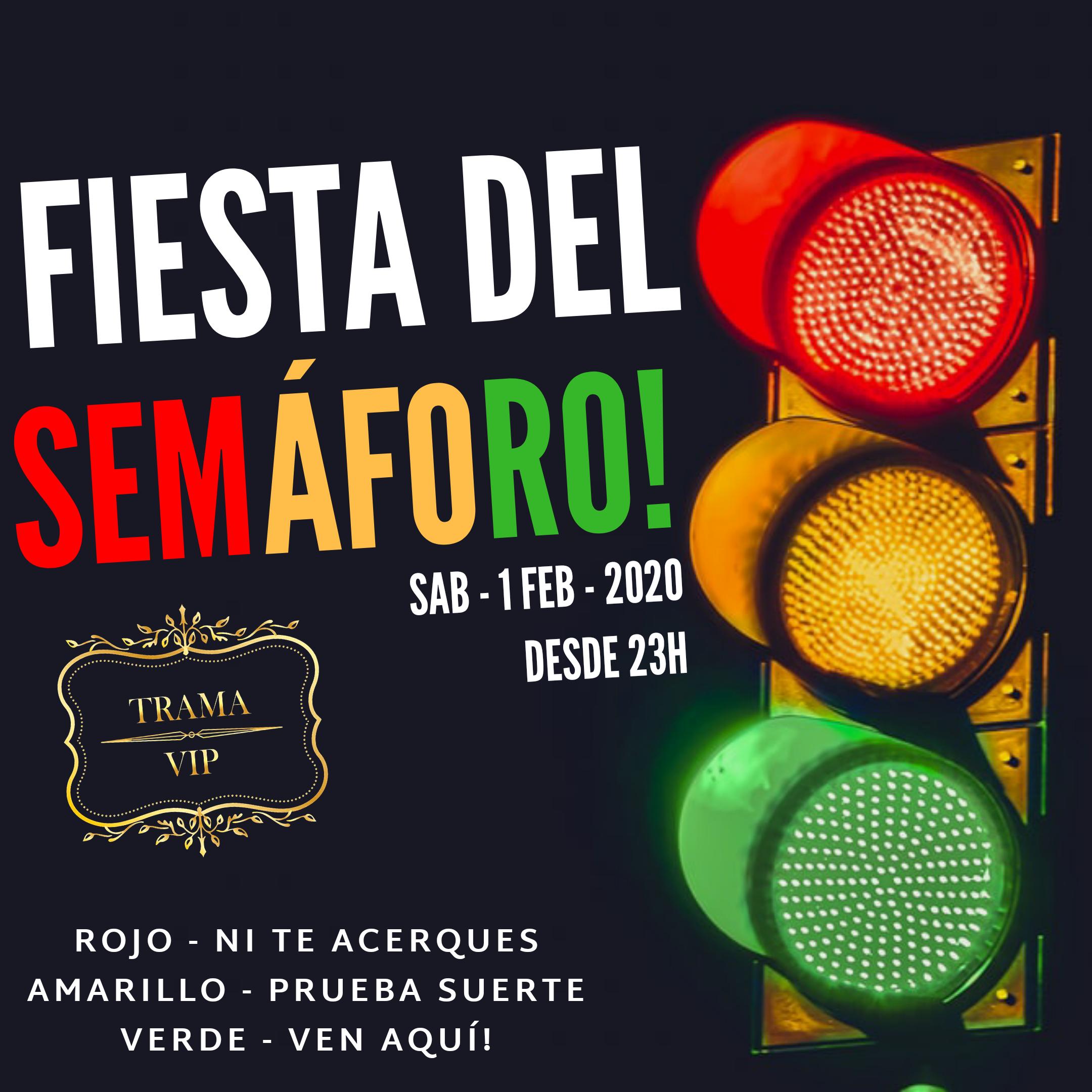 FIESTA DEL SEMÁFORO – 1 FEBRERO