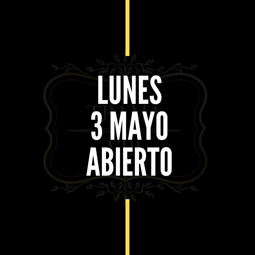 Lunes 3 de mayo ABIERTO